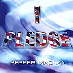 Pepper Mashay I Pledge