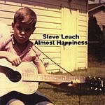 Steve Leach Almost Happiness