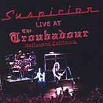Suspicion Live At The Troubadour