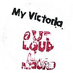 My Victoria Out Loud All Around