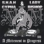 S.H.A.H. Cypha Mobsta Muzic: A Movement In Progress (Parental Advisory)