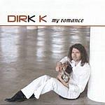 Dirk K My Romance