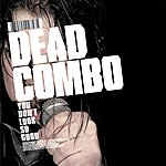 Dead Combo You Don't Look So Good (Maxi-Single)