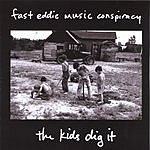 Fast Eddie Music Conspiracy The Kids Dig It