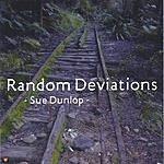 Sue Dunlop Random Deviations