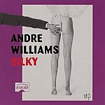 Andre Williams Silky