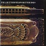 Paul Butterfield's Better Days Paul Butterfield's Better Days