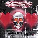 No Connection Love To Hate To Love