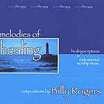 Billy Rogers Melodies Of Healing