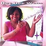 DeeDee Wells Get To Know Him