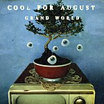 Cool For August Grand World