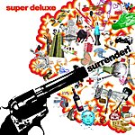 Super Deluxe Surrender!