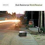 Dub Resistance World Receiver