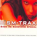SM-Trax Show Me Something Special (Maxi-Single)