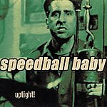 Speedball Baby Uptight!