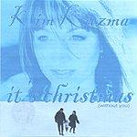 Kim Kuzma It's Christmas (Without You) (CD Single)