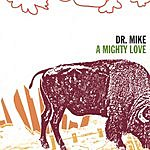 Dr. Mike A Mighty Love