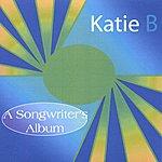 Katie B A Songwriter's Album