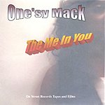 One'sy Mack The Me In You
