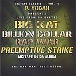 Big Kat Pre-Emptive Strike