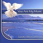 Sandra Moon Johnson You Are My Music