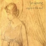 Jo Young Angels In The Mud