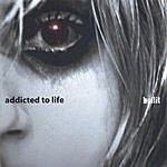 Bullit Addicted To Life