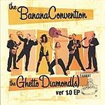 The Banana Convention Ghetto Diamond(s) (EP)