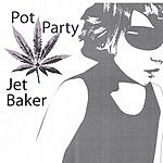Jet Baker Pot Party