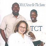 TCT We'll Never Be The Same