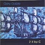 Gary Gable 2 If By C