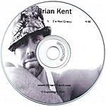 Brian Kent I'm Not Crazy