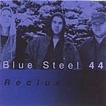 Blue Steel 44 Recluse