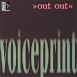 Out Out Voiceprint