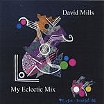 David Mills My Eclectic Mix