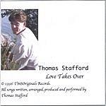 Thomas Stafford Love Takes Over