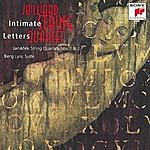 Juilliard String Quartet Intimate Letters