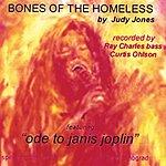 Judy Jones Bones Of The Homeless