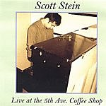 Scott Stein Live At The 5th Ave. Coffee Shop