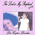 Dee Cooper Durden The Lord is My Shepherd Live 'Get Over It'