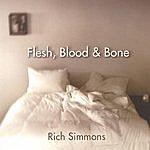 Rich Simmons Flesh, Blood, And Bone