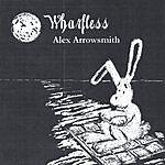 Alex Arrowsmith Wharfless