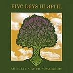 Ann Gray-Raven-Seanachie Five Days In April
