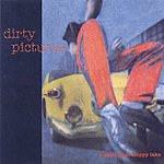 Dirty Pictures Escape From Sloppy Lake (Bonus Tracks)