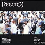 The Rebirth The Great Deceiver (Parental Advisory)