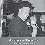 Matthew Rich Jr. Joe The Corona Man