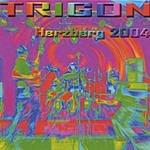 Trigon Herzberg 2004 - Live