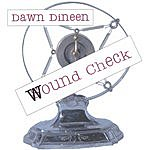 Dawn Dineen Wound Check