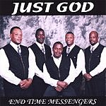 The End-Time Messengers Just God