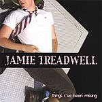 Jamie Treadwell Things I've Been Missing